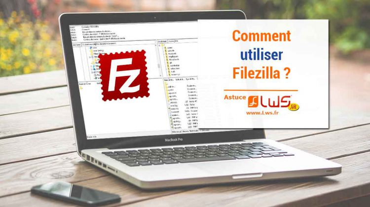 utiliser-filezilla