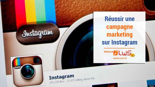 Comment réussir une campagne marketing sur Instagram ?
