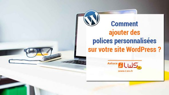 miniature-ajouter-polices-personnalisees-wordpress
