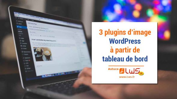 miniature-3-plugins-wordpress-trouver-images-a-partir-de-tableau-de-bord