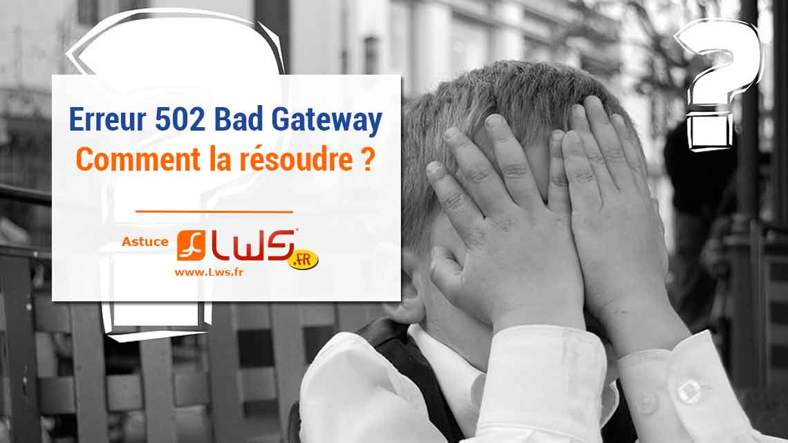 miniature-erreur-502-bad-gateway-resoudre-probleme