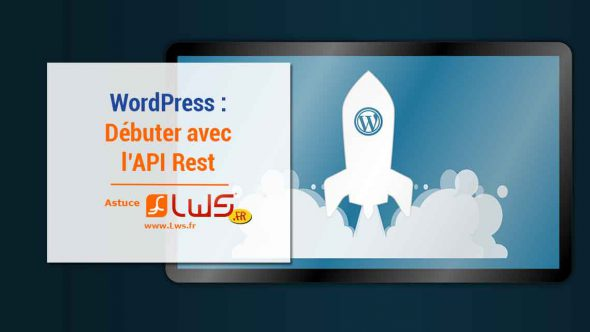 miniature-comment-debuter-avec-lapi-rest-wordpress