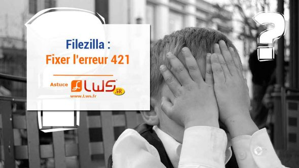miniature-comment-fixer-lerreur-421-sur-filezilla