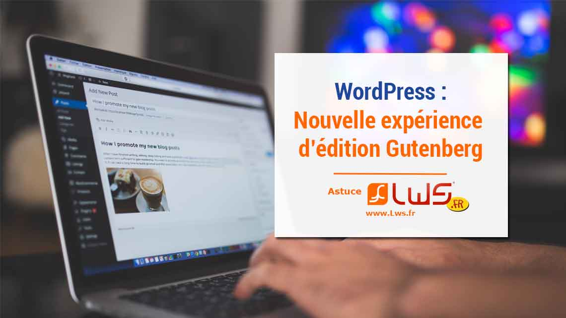 miniature-wordpress-nouvelle-experience-dedition-gutenberg-mise-en-avant-avec-la-version-4-9-8