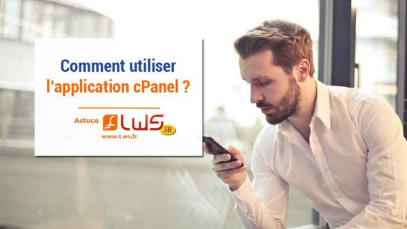 Comment utiliser l'application cPanel ?