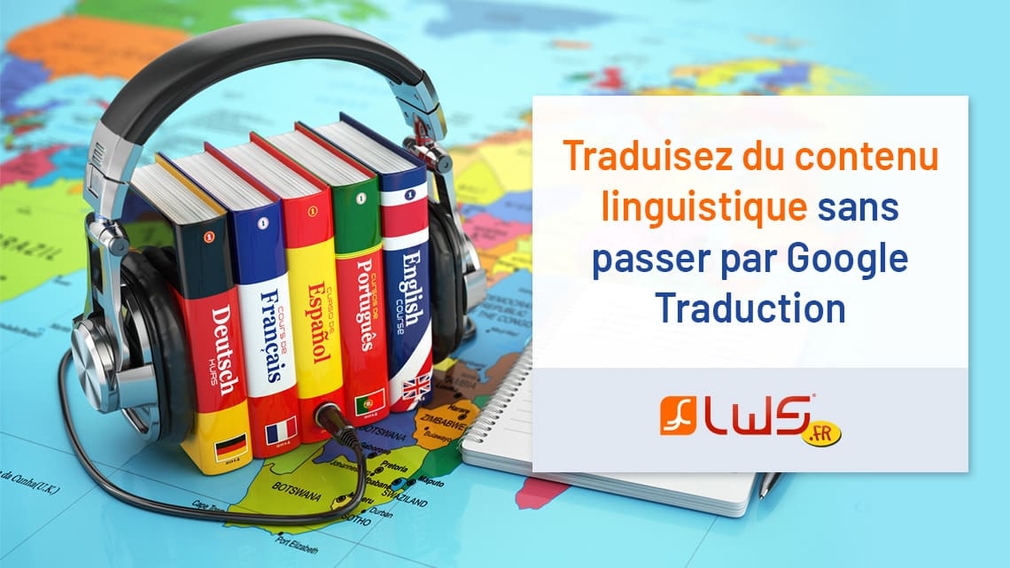 miniature-traduisez-du-contenu-linguistique-sans-passer-par-google-traduction